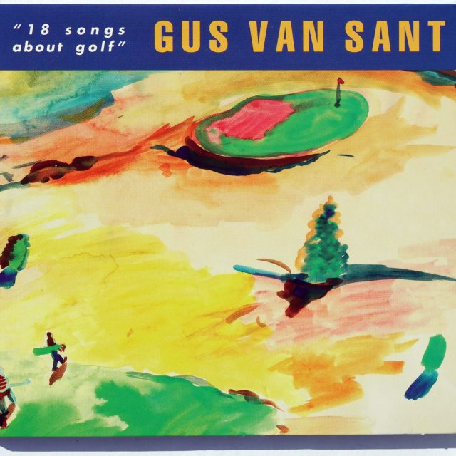 18 Songs About Golf by Gus Van Sant